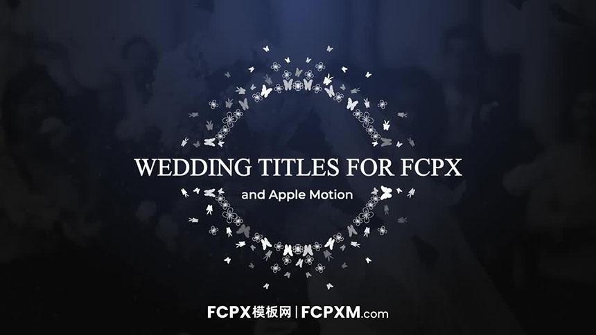 FCPX模板 创意银蝶飞舞动态婚礼全屏标题fcpx模板下载-FCPX模板网